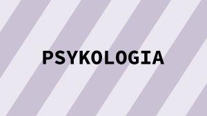 Navigaatiokuva aineelle Psykologia.