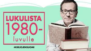 Seppo Puttosen lukulista 1980-luvulle.