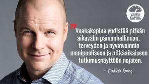 Patrik Borg: Vaakakapina yhdistää pitkän aikavälin painonhallinnan, terveyden ja hyvinvoinnin monipuoliseen ja pitkäaikaiseen tutkimusnäyttöön nojaten.