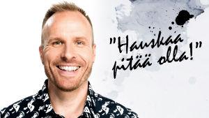 """Mikko Kekäläinen ja teksti """"Hauskaa pitää olla!"""""""