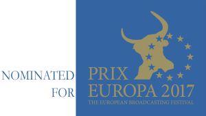 Festivaalilogo ja teksti: Nominated for Prix Europa 2017 The European Broadcasting Festival