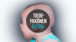vauvan pää ja päällä teksti Tiedeykkönen extra