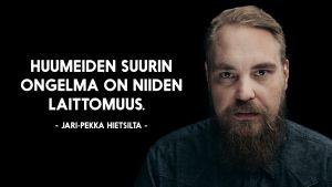 """Jari-Pekka Hietsillan sitaattikuva: """"Huumeiden suurin ongelma on niiden laittomuus."""""""