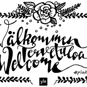 Texten Välkommen, Tervetuola, Welcome ritad i kalligrafisk stil