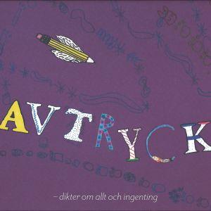 """Pärmbild till antologin """"Avtryck - dikter om allt och ingenting""""."""