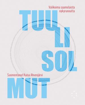 """Pärmen till antologin """"Tuulisolmut"""" med samisk peosi i översättning till finska."""