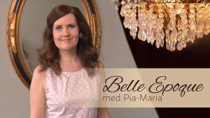 Pia-Maria Lehtola och hennes videoblogg Belle Epoque