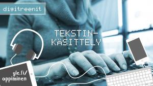Digitreenien pääkuva, taustakuvassa naisen kädet tietokoneen näppäimistöllä.