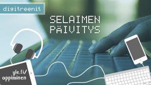 Digitreenien pääkuva, teksti Selaimen päivitys.