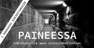Mustavalkoinen kuva tunnelista, jossa teksti: 1 kuukausi kirjoituksiin. APaineessa - Lukiolaisille apua stressinhallintaan.