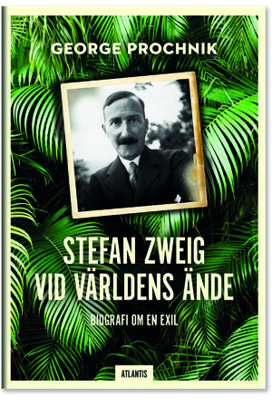 George Prochniks biografi över Stefan Zweig