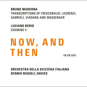 Maderna-Berio: Now, and then