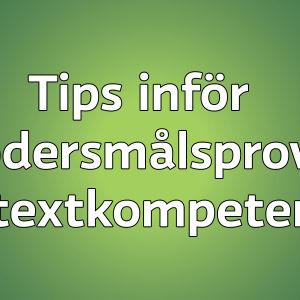 Tips inför modersmålsprovet i textkompetens.
