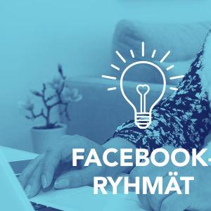 Kuvassa kaksi kättä jotka selaavat kännykkää ja teksti: Facebook-ryhmät