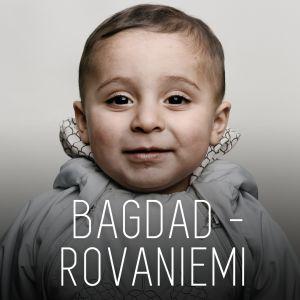 """Kuva irakilaisesta vauvasta ja teksti """"Bagdad–Rovaniemi""""."""