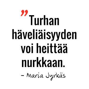 Marian sitaatti: Turhan häveliäisyyden voi heittää nurkkaan.