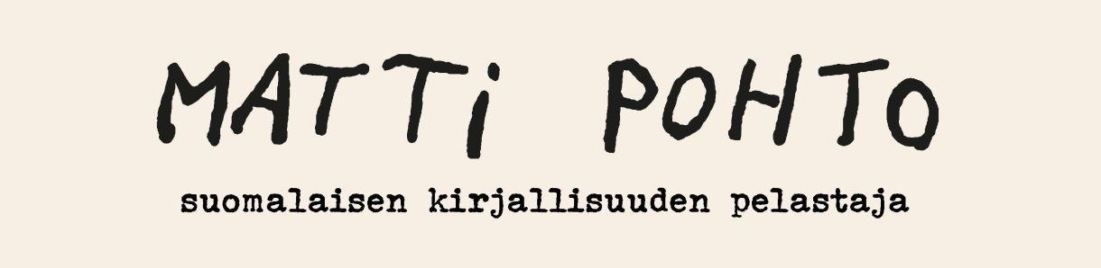 Matti Pohto suomalaisen kirjallisuuden pelastaja