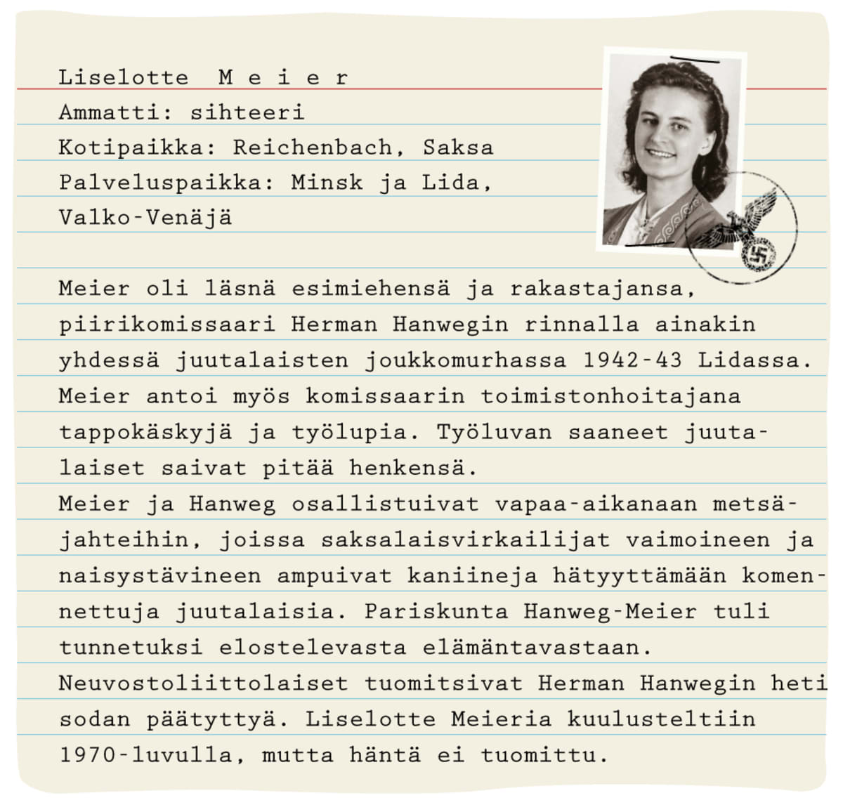 Liselotte Meier, sihteeri. Kotipaikka: Reichenbach, Saksa. Palveluspaikka: Minsk ja Lida, Valko-Venäjä.
