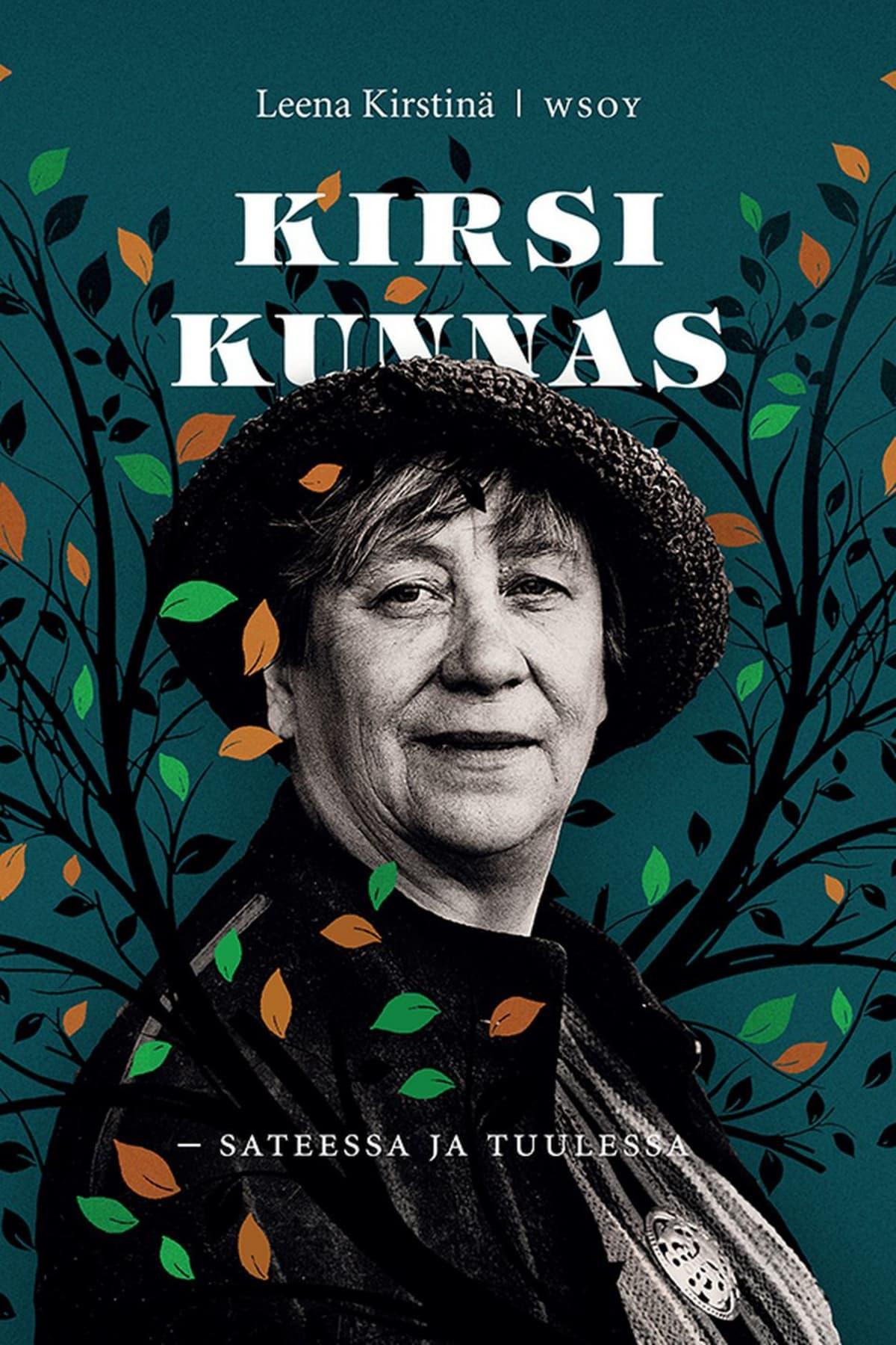Leena Kirstinä: Kirsi Kunnas - sateessa ja tuulessa -kirjan kansi