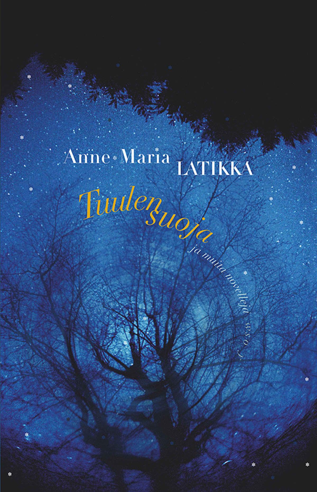 Anne-Maria Latikka: Tuulensuoja ja muita novelleja -kirjan kansi