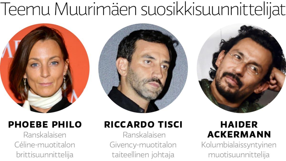 Teemu Muurimäen suosikkisuunnittelijat – Phoebe Philo, Riccardi Tisci ja  Haider Ackermann.