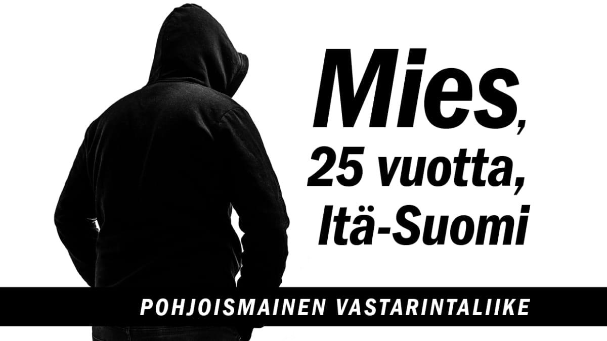 Mies, 25 vuotta, Itä-Suomi, Pohjoismainen Vastarintaliike