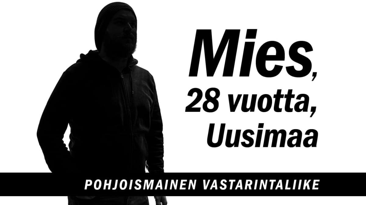 Mies, 28 vuotta, Uusimaa, Pohjoismainen Vastarintaliike.