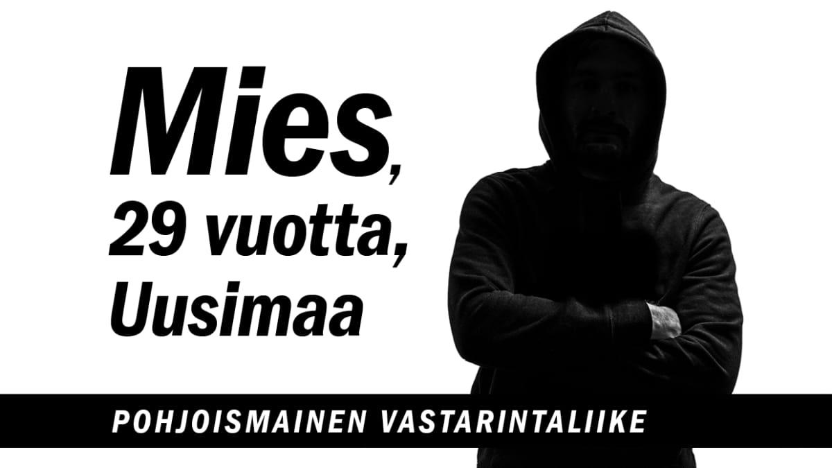 Mies, 29 vuotta, Uusimaa, Pohjoismainen Vastarintaliike.