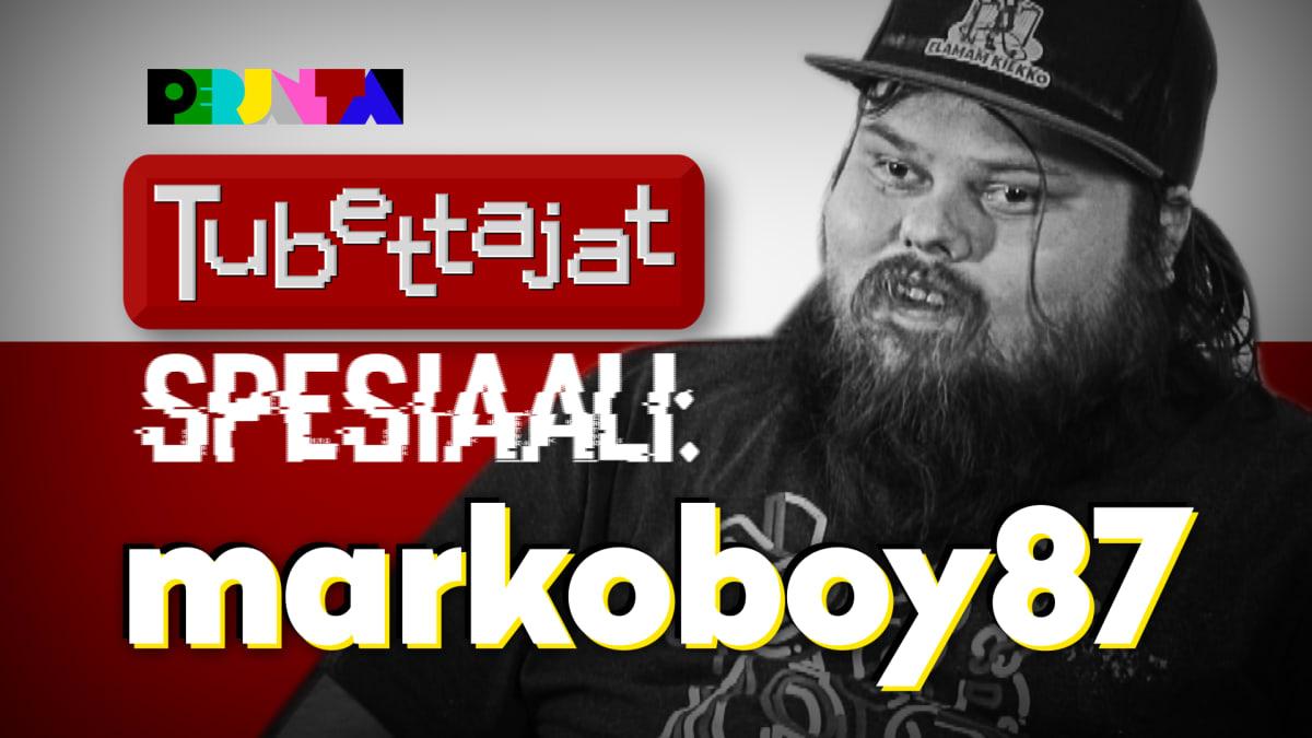 Perjantain Tubettajat spesiaali: Markoboy 87