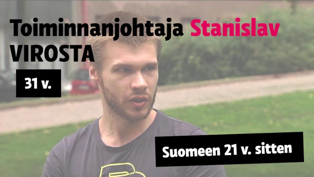 Stanislav, 31, toiminnanjohtaja, saapui Virosta Suomeen vanhempiensa kanssa 21 vuotta sitten