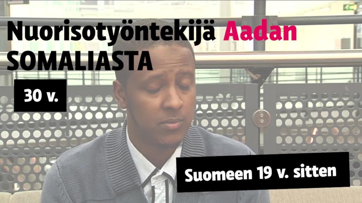 Aadan, 30, nuorisotyöntekijä, tuli Somaliasta Suomeen pakolaisena siskonsa kanssa 19 vuotta sitten
