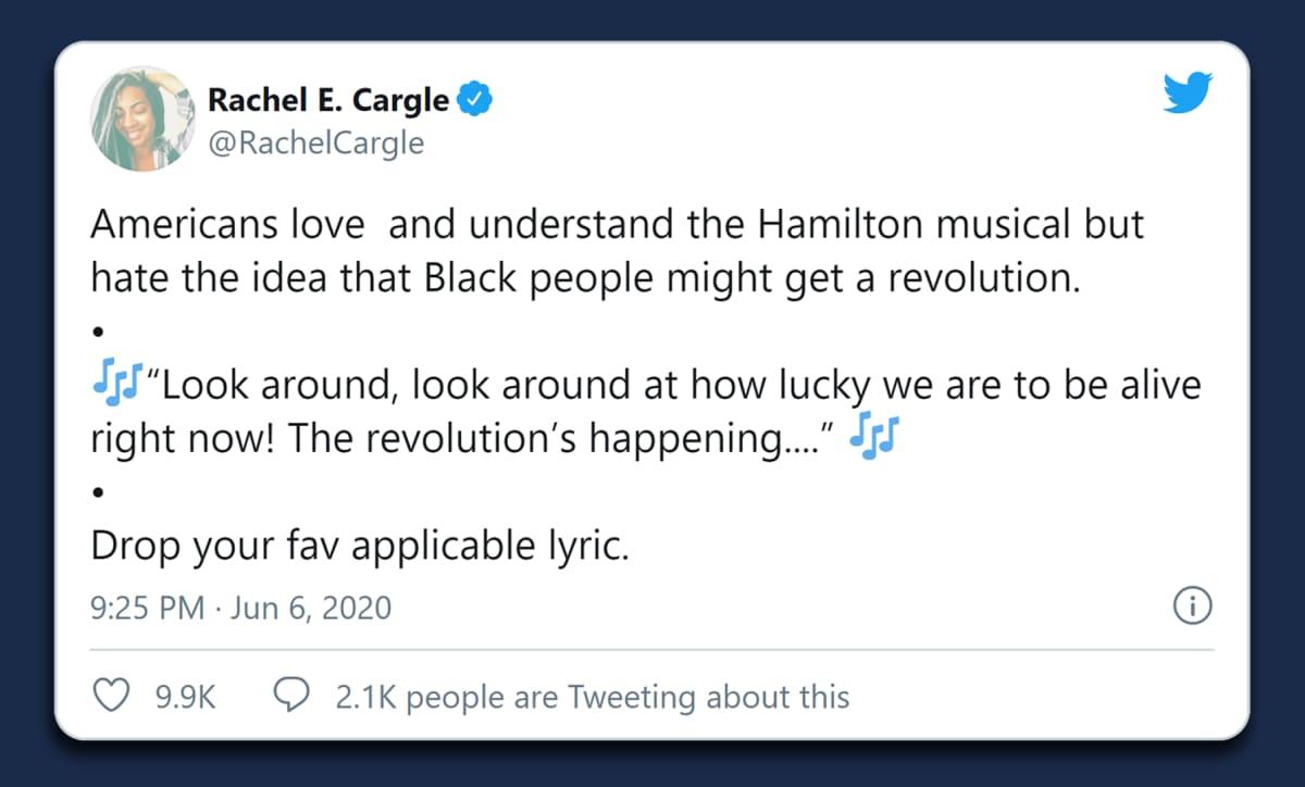 Black Lives Matter -aktivisti Rachel E. Cargle pyytää twiitissään ihmisiä kertomaan oman suosikkinsa Hamilton-lauluista, jotka sopivat BLM-teemaan.
