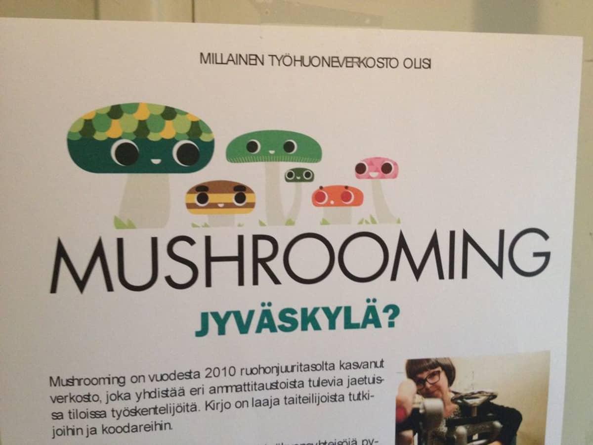 Mushrooming Jyväskylä etsii nyt työhuonekulttuurista kiinnostuneita ihmisiä rakentamaan yhteistä verkostoa.