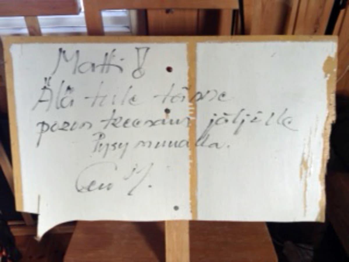 Eero Mäntyrannan Matille jättämä viesti.