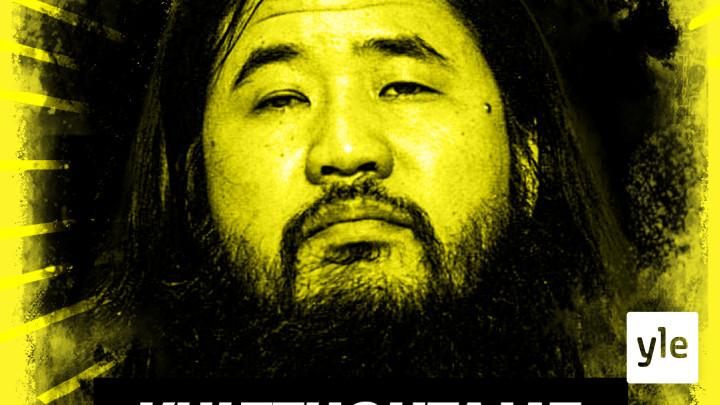 Kulttijohtajat: Shoko Asahara perusti Korkein totuus -murhakultin