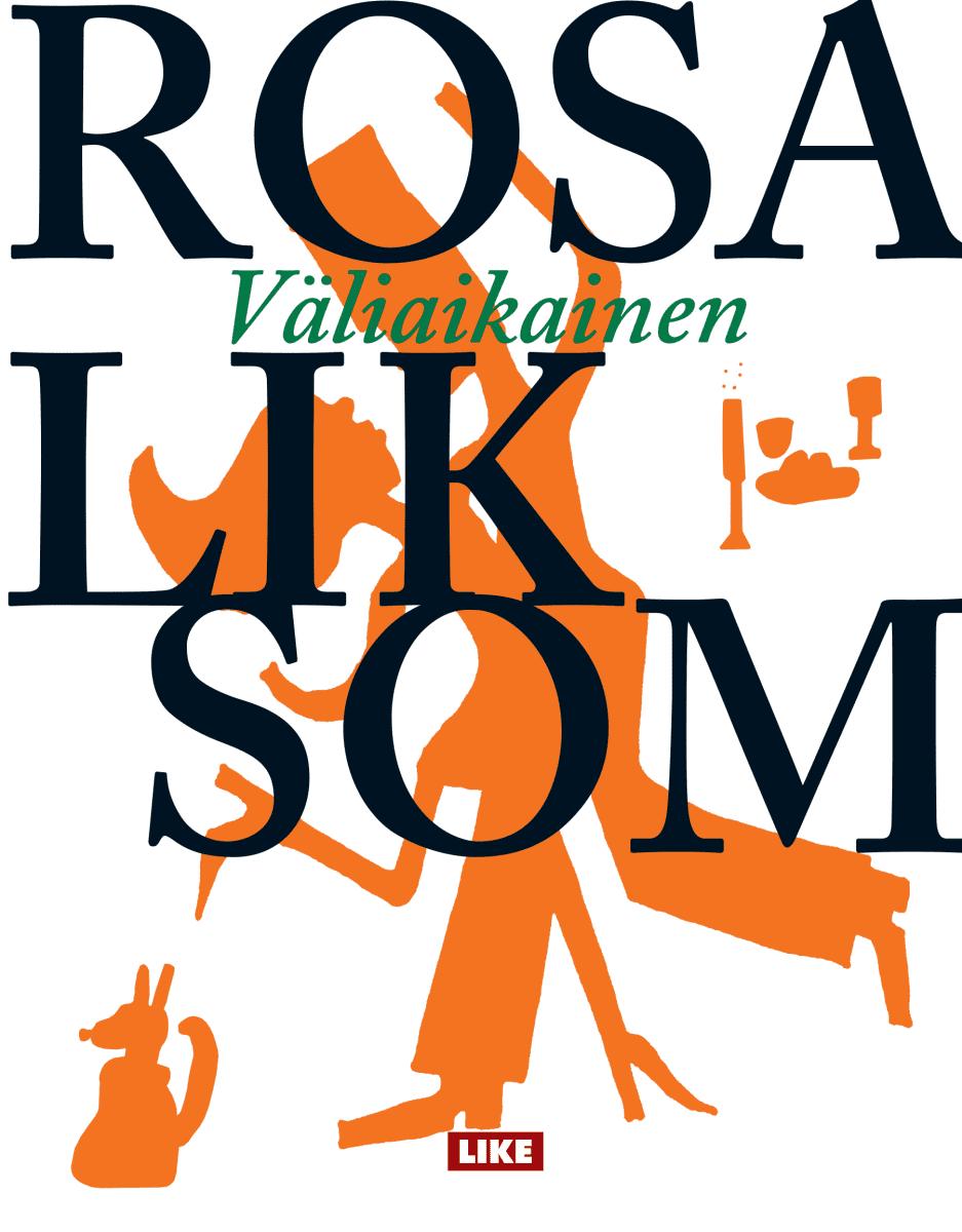Rosa Liksom: Väliaikainen